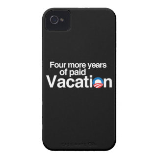 FOUR MORE YEARS OF PAID VACATION iPhone 4 CASE