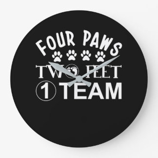 Four Paws Two Feet One Team Dog Lover Large Clock