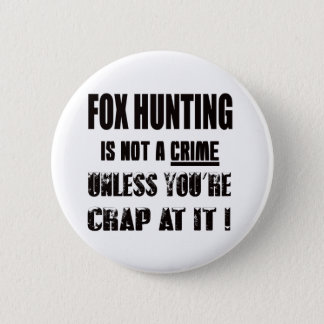 Fox Hunting is not a crime 2 Inch Round Button