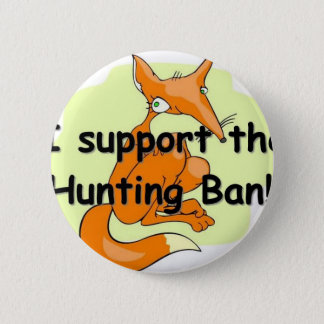 Fox I Support the Hunting Ban 2 Inch Round Button