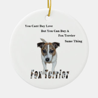 Fox Terrier You Cant Buy Love Logo, Ceramic Ornament