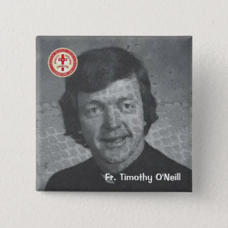 Fr. Timothy O'Neill 2 Inch Square Button