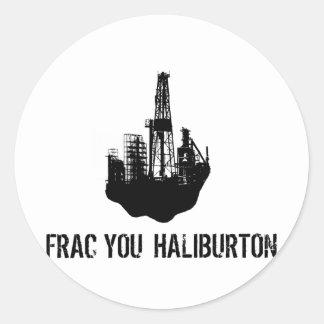 frac you Haliburton Round Sticker