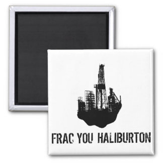 frac you Haliburton Square Magnet