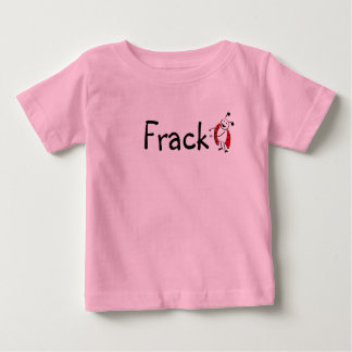 Frack Baby T-Shirt