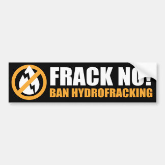 Frack No! Ban Hydrofracking Bumper Sticker