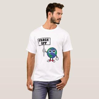 FRACK OFF Stop Fracking T shirt