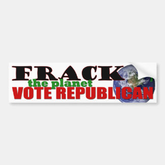 Frack the Planet Bumper Sticker