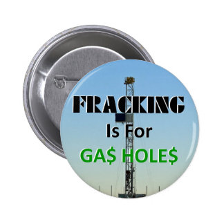 Fracking For Gas Holes 2 Inch Round Button