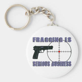 Fragging est des affaires sérieuses porte-clé rond