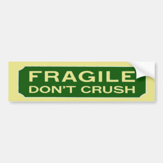Fragile Don't Crush Bumper Sticker