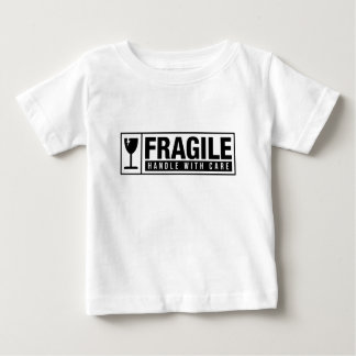 Fragile Handle With Care Baby T-Shirt