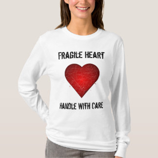 Fragile Heart, Handle With Care T-Shirt