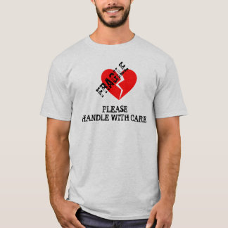 Fragile Heart, Please Handle With Care T-Shirt