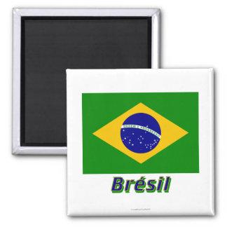 Français de Drapeau Brésil avec le nom en Aimant