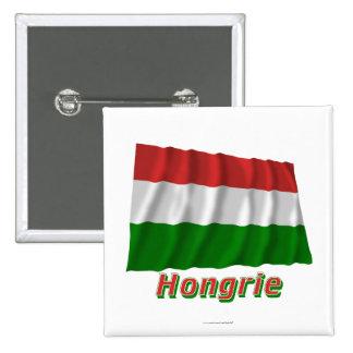Français de Drapeau Hongrie avec le nom en Badges Avec Agrafe