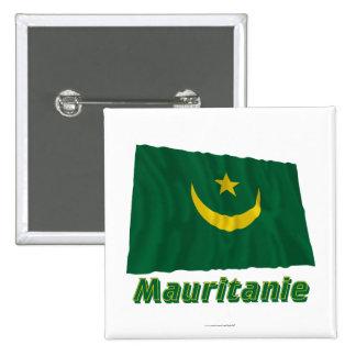 Français de Drapeau Mauritanie avec le nom en Pin's Avec Agrafe