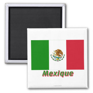Français de Drapeau Mexique avec le nom en Magnet Carré