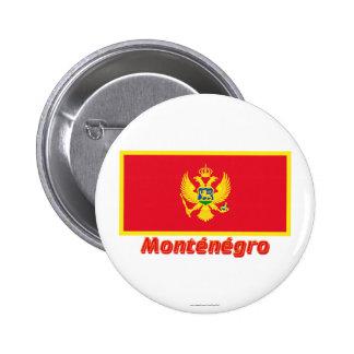 Français de Drapeau Monténégro avec le nom en Badge Avec Épingle