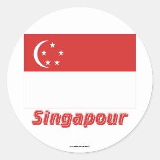Français de Drapeau Singapour avec le nom en Autocollants Ronds
