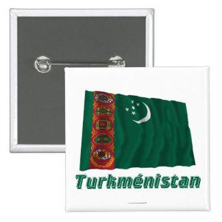 Français de Drapeau Turkménistan avec le nom en Badge