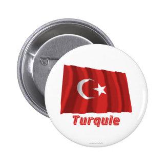 Français de Drapeau Turquie avec le nom en Macaron Rond 5 Cm