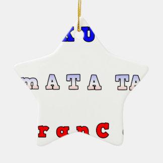 fRANCE HAKUNA MATATA BLUE WHITE RED UNITY COLORS T Ceramic Star Ornament
