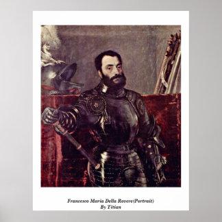 Francesco Maria Della Rovere(Portrait)By Titian Poster