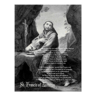 "Francis, ""O Lord, make me an instrument of Thy ... Poster"