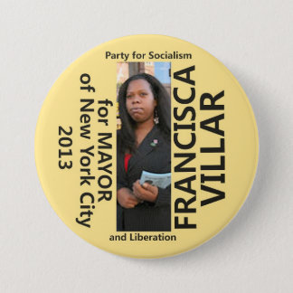 Francisca Villar for Mayor of NYC 2013 3 Inch Round Button