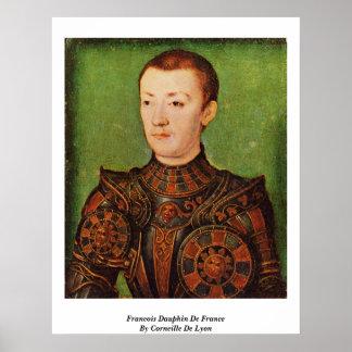 Francois Dauphin De France By Corneille De Lyon Poster