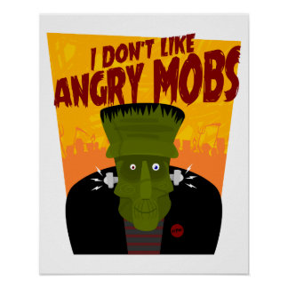 """Frankenstein """"I Don't Like Angry Mobs"""" Poster"""