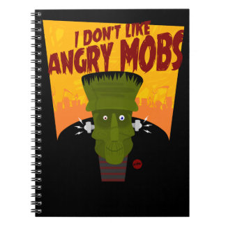 "Frankenstein ""I Don't Like Angry Mobs"" Spiral Notebooks"