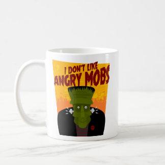 Frankenstein says: I Don't Like Angry Mobs Coffee Mug
