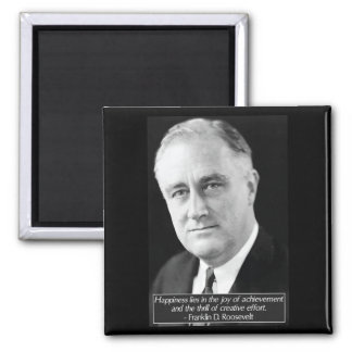 Franklin D. Roosevelt 'Happiness' Quote Magnet
