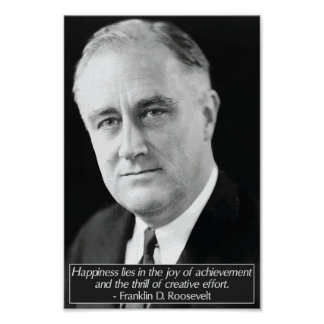 Franklin D. Roosevelt 'Happiness' Quote Poster