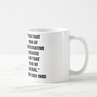 Franklin Delano Roosevelt Conservative Liberal Coffee Mug
