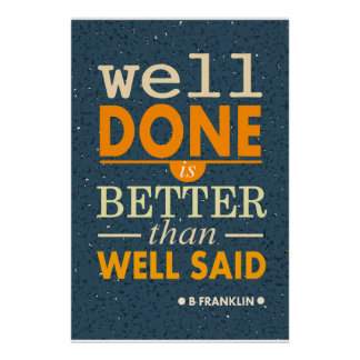 Franklin well done is better than well said poster