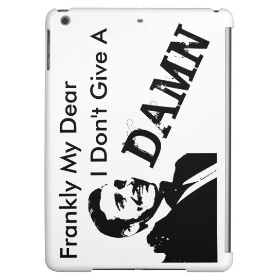 Frankly My Dear, I Don't Give A DAMN iPad Air Covers
