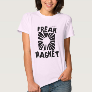Freak Magnet T-shirts