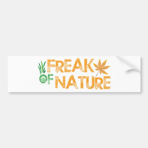 Freak of Nature Bumper Stickers