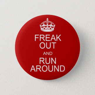 Freak Out and Run Around 2 Inch Round Button
