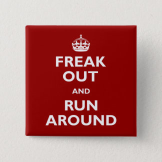 Freak Out and Run Around 2 Inch Square Button