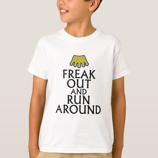 freak out and run around tees.png T-Shirt