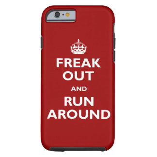Freak Out & Run Around Tough iPhone 6 Case