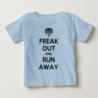 Freak Out Run Away Keep Calm Carry On Baby T-Shirt