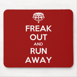 Freak Out Run Away Keep Calm Carry On Mouse Pad