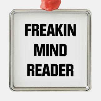 Freakin Mind Reader Metal Ornament