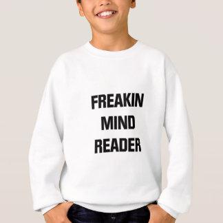 Freakin Mind Reader Sweatshirt