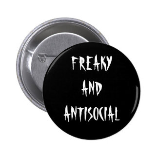 Freaky And Antisocial Button